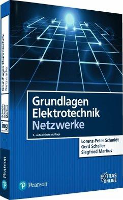 Grundlagen Elektrotechnik - Netzwerke (eBook, PDF) - Schaller, Gerd; Martius, Siegfried; Schmidt, Lorenz-Peter