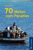 70 Meilen zum Paradies (eBook, ePUB)
