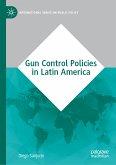 Gun Control Policies in Latin America (eBook, PDF)