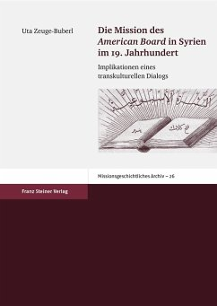 Die Mission des 'American Board' in Syrien im 19. Jahrhundert (eBook, PDF) - Zeuge-Buberl, Uta