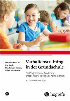 Verhaltenstraining in der Grundschule - Petermann, Franz; Koglin, Ute; Marées, Nandoli von; Petermann, Ulrike