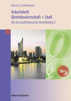 Betriebswirtschaft und Steuerung und Kontrolle. Arbeitsheft. Baden-Württemberg - Martin, Michael;Schmidthausen, Michael