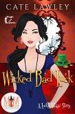 Wicked Bad Luck: Magic and Mayhem Universe (Lucky Magic, #4) (eBook, ePUB)