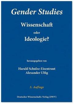 Gender Studies - Wissenschaft oder Ideologie?