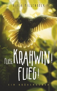 Flieg, Krahwin! Flieg! (eBook, ePUB)