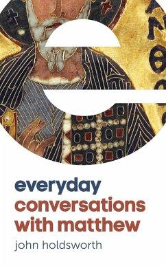 Everyday Conversations with Matthew (eBook, ePUB) - Holdsworth, John