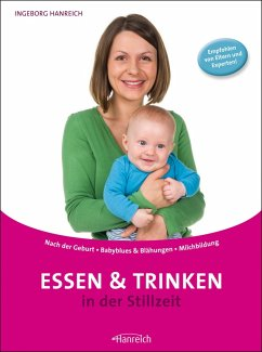 Essen und Trinken in der Stillzeit (eBook, ePUB) - Hanreich, Ingeborg