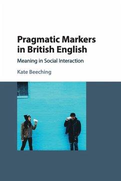Pragmatic Markers in British English - Beeching, Kate