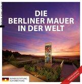 Die Berliner Mauer in der Welt (eBook, ePUB)