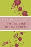 Vom Glück, durch die Natur zu gehen (eBook, ePUB)