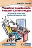 Vernetzte Gesellschaft. Vernetzte Bedrohungen (eBook, ePUB)