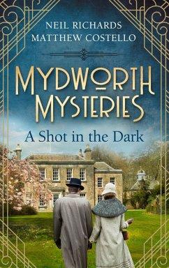 Mydworth Mysteries - A Shot in the Dark (eBook, ePUB)