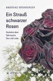 Ein Strauß schwarzer Rosen (eBook, ePUB)