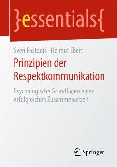 Prinzipien der Respektkommunikation (eBook, PDF) - Pastoors, Sven; Ebert, Helmut
