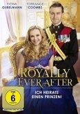 Royally Ever After - Ich heirate einen Prinzen!
