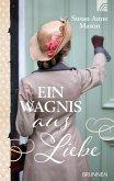 Ein Wagnis aus Liebe (eBook, ePUB)