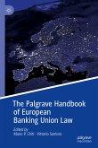 The Palgrave Handbook of European Banking Union Law (eBook, PDF)