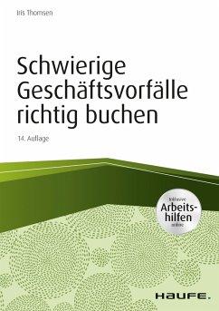 Schwierige Geschäftsvorfälle richtig buchen - inkl. Arbeitshilfen online (eBook, PDF) - Thomsen, Iris