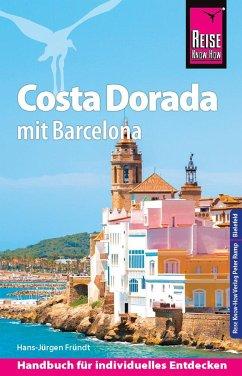 Reise Know-How Reiseführer Costa Dorada (Daurada) mit Barcelona - Fründt, Hans-Jürgen