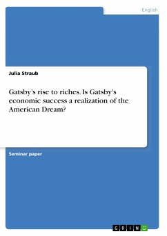 Gatsby's rise to riches. Is Gatsby's economic success a realization of the American Dream? - Straub, Julia