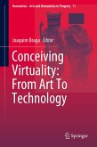 Conceiving Virtuality: From Art To Technology