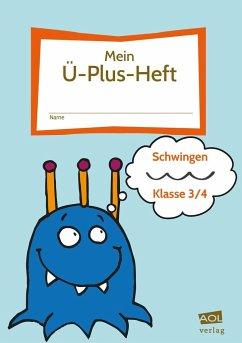 Mein Ü-Plus-Heft: Schwingen - Klasse 3/4 - Rinderle, Bettina