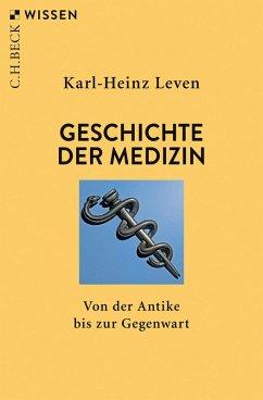 Geschichte der Medizin (eBook, ePUB) - Leven, Karl-Heinz