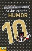 Das Beste aus 10 Jahren Schwarzer Humor