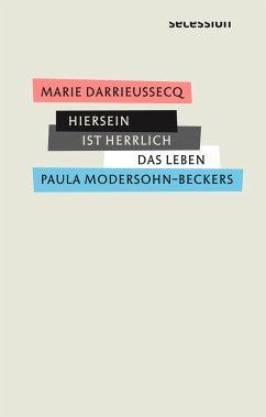 Hiersein ist herrlich - Darrieussecq, Marie