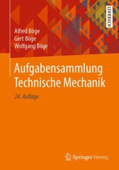 Aufgabensammlung Technische Mechanik - Böge, Alfred; Böge, Gert; Böge, Wolfgang
