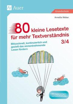 80 kleine Lesetexte für mehr Textverständnis 3/4 - Weber, Annette