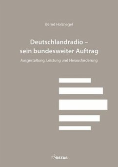 Deutschlandradio - sein bundesweiter Auftrag - Holznagel, Bernd