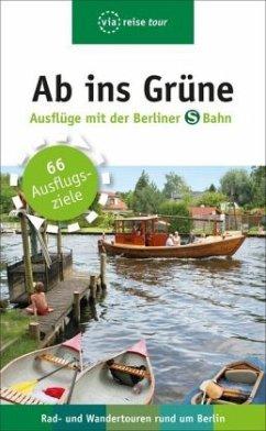 Ab ins Grüne - Ausflüge mit der Berliner S-Bahn - Scheddel, Klaus