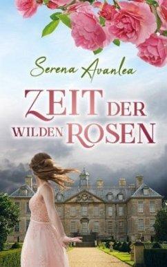 Zeit der wilden Rosen - Avanlea, Serena