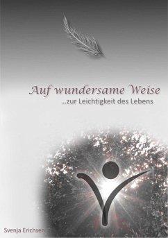 Auf wundersame Weise (eBook, ePUB) - Erichsen, Svenja