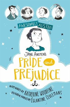 Awesomely Austen - Illustrated and Retold: Jane Austen's Pride and Prejudice - Woodfine, Katherine; Austen, Jane