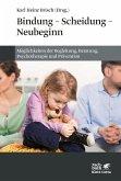 Bindung - Scheidung - Neubeginn (eBook, ePUB)