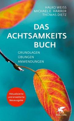 Das Achtsamkeitsbuch (eBook, ePUB) - Harrer, Michael E.; Weiss, Halko; Dietz, Thomas