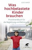 Was hochbelastete Kinder brauchen (eBook, PDF)