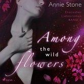 Among the Wild Flowers - She Flies with Her Own Wings - Erotischer Liebesroman 2 (Ungekürzt) (MP3-Download)