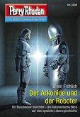 """Der Arkonide und der Roboter / Perry Rhodan-Zyklus """"Mythos"""" Bd.3030 (eBook, ePUB)"""