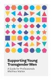 Supporting Young Transgender Men (eBook, ePUB)