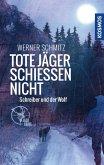 Tote Jäger schießen nicht (eBook, ePUB)