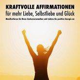 Kraftvolle Affirmationen für mehr Liebe, Selbstliebe und Glück (MP3-Download)