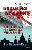 Ich habe dich gewarnt - Der erste Fall für Kommissar Willstädter - Ein Dresden-Krimi (eBook, ePUB)