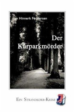 Der Kurparkmörder - Feddersen, Jan Hinnerk