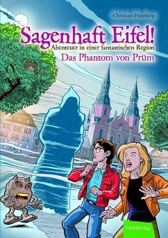 Sagenhaft Eifel! - Abenteuer in einer fantastischen Region - Humberg, Christian