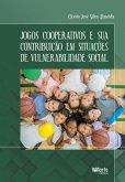 Jogos cooperativos e sua contribuição em situações de vulnerabilidade social (eBook, ePUB)