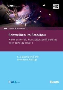 Schweißen im Stahlbau - Mussmann, Jochen W.