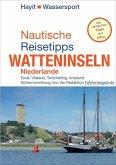 Nautische Reisetipps Watteninseln Niederlande (eBook, PDF)